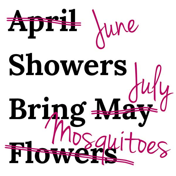 June Showers Bring July Mosquitoes